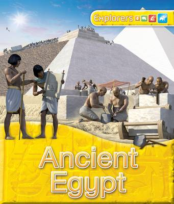 Explorers: Ancient Egypt by Jinny Johnson