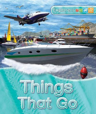 Explorers: Things That Go by Clive Gifford