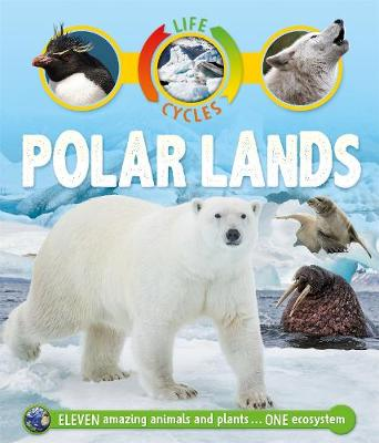 Life Cycles: Polar Lands by Sean Callery