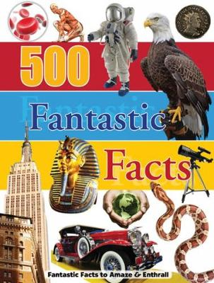 500 Fantastic Facts Reference Omnibus by North Parade Publishing