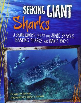 Seeking Giant Sharks A Shark Diver's Quest for Whale Sharks, Basking Sharks, and Manta Rays by Mary M Cerullo