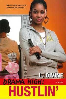 Drama High Drama High: Hustlin' Hustlin' by L. Divine