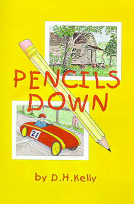 Pencils Down by D. H. Kelly