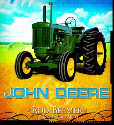 John Deere by Rod Beemer, Tracy Maurer