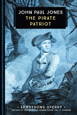 John Paul Jones The Pirate Patriot by Armstrong Sperry