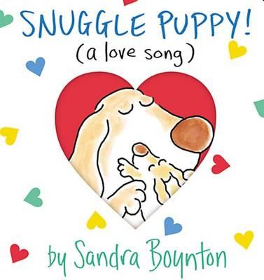 Snuggle Puppy! (a Love Song) by Sandra Boynton