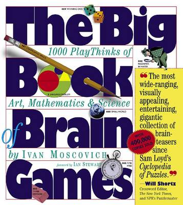 The Big Book of Brain Games 1000 PlayThinks of Art, Mathematics and Science by Ivan Moscovich