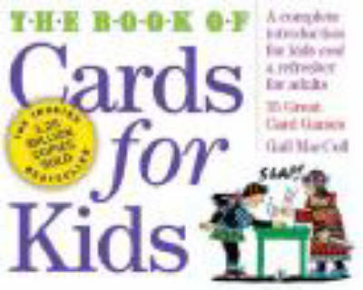 The Book of Cards for Kids by Gail MacColl
