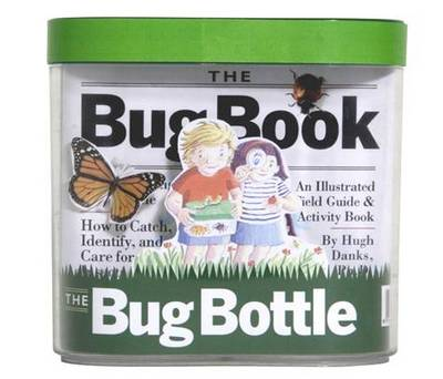 The Bug Book and Bottle Kit by Hugh Danks
