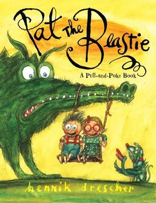 Pat the Beastie A Pull-and-Poke Book by Henrik Drescher