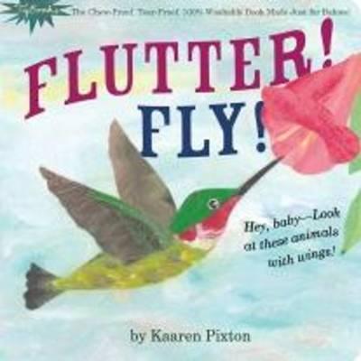 Indestructibles Flutter! Fly! by Amy Pixton, Kaaren Pixton
