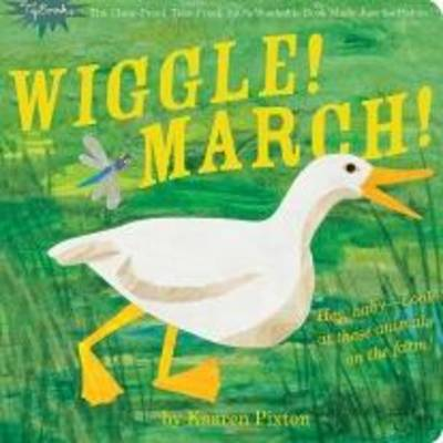 Indestructibles Wiggle! March! by Amy Pixton, Kaaren Pixton