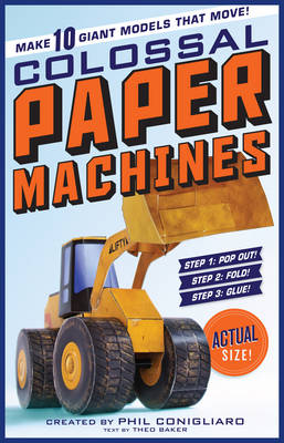 Colossal Paper Machines Make 10 Giant Models That Move! by Phil Conigliaro