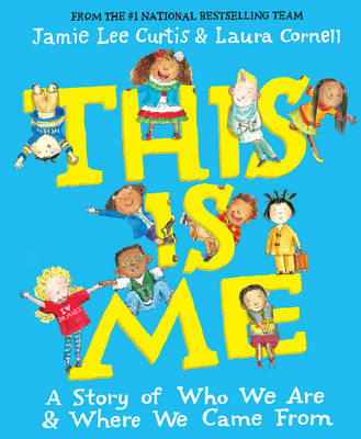 This Is Me A Story of Who We Are and Where We Came From by Jamie Lee Curtis, Laura Cornell