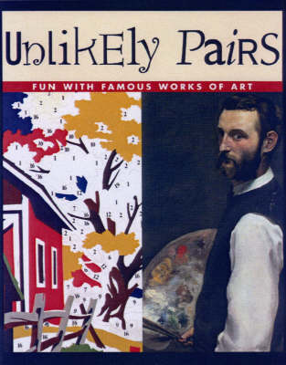 Unlikely Pairs Fun With Famous Works of Art by Bob Raczka