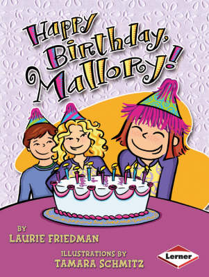 Happy Birthday, Mallory! by Laurie Friedman
