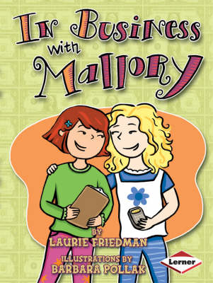 In Business with Mallory by Laurie Friedman