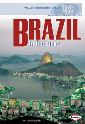 Brazil In Pictures Visual Geography Series by Tom Streissguth