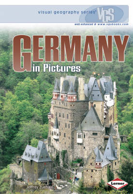Germany In Pictures Visual Geography Series by Jeffrey Zuehlke