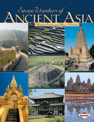 Seven Wonders of Ancient Asia by Michael Woods, Mary Woods