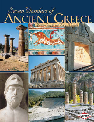 Seven Wonders of Ancient Greece by Michael Woods, Mary Woods