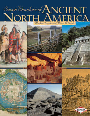 Seven Wonders of Ancient North America by Michael Woods, Mary Woods