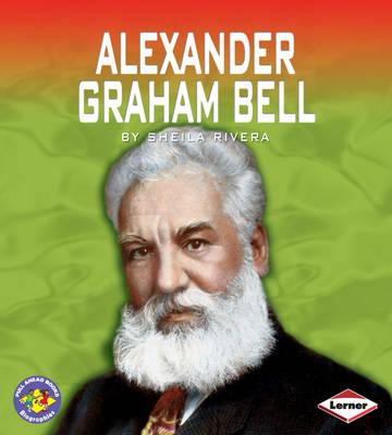 Alexander Graham Bell by Sheila Rivera