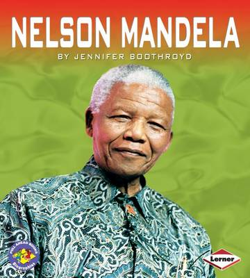 Nelson Mandela A Life of Persistence Pull-Ahead Biographies by Jennifer Boothroyd