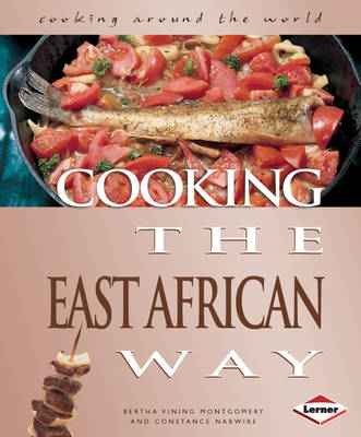 Cooking the East African Way by Constance Nabwire, Bertha Vining Montgomery
