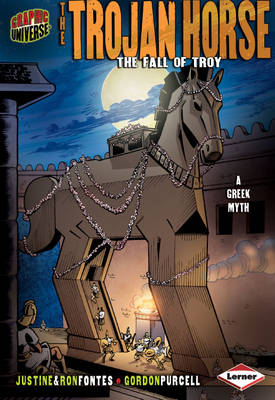 The Trojan Horse The Fall of Troy by Justine Fontes, Ron Fontes