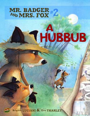 Mr Badger and Mrs Fox Book 2: A Hubbub by Brigitte Luciani