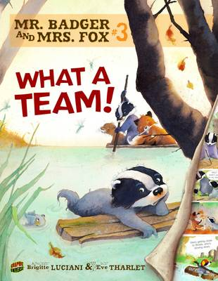Mr Badger and Mrs Fox Book 3: What A Team by Brigitte Luciani, Eve Tharlet