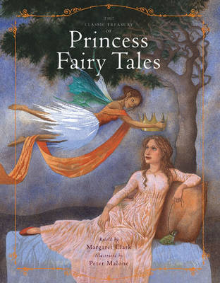 The Classic Treasury of Princess Fairy Tales by Margaret Clark, Peter Malone