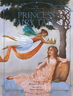 The Classic Treasury of Princess Fairy Tales by Margaret Clark