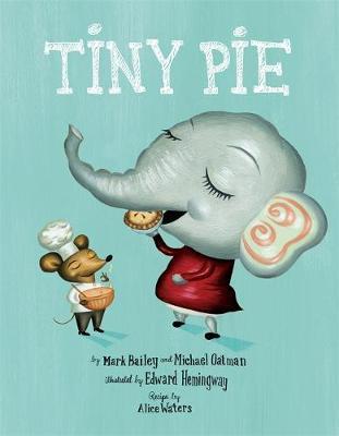 Tiny Pie by Mark Bailey, Michael Oatman
