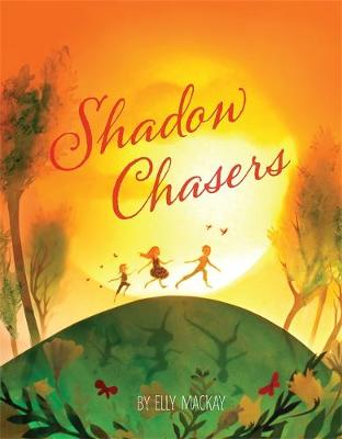 Shadow Chasers by Elly MacKay