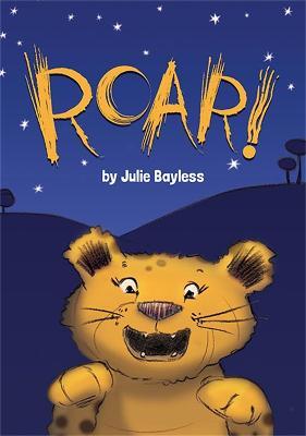 Roar! by Julie Bayless