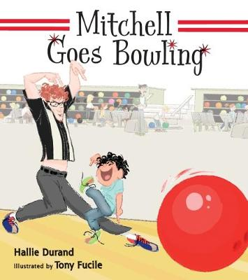 Mitchell Goes Bowling by Hallie Durand