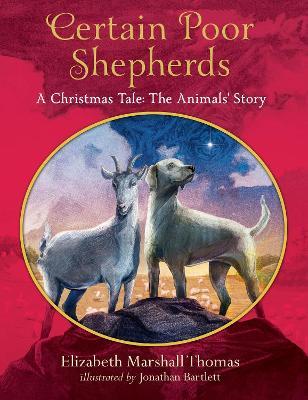Certain Poor Shepherds A Christmas Tale by Elizabeth Marshall Thomas