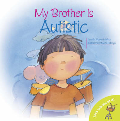 My Brother is Autistic by Jennifer Moore-Mallinos