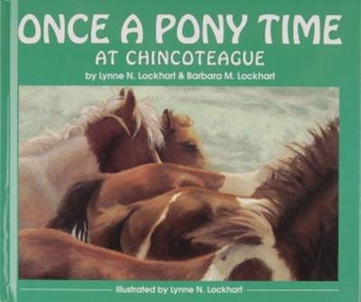 Once a Pony Time at Chincoteague by Lynne Lockhart, Barbara Lockhart