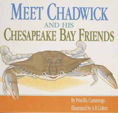 Meet Chadwick and His Chesapeake Bay Friends by Priscilla Cummings