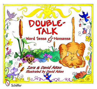 Double-Talk Word Sense & Nonsense by Zora Aiken, David Aiken
