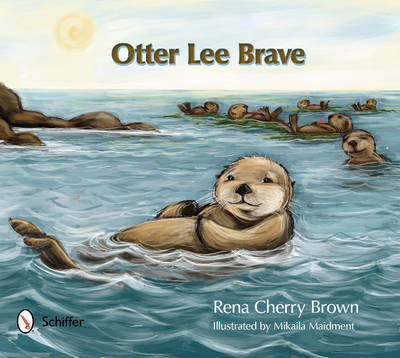 Otter Lee Brave by Rena Cherry Brown