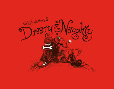 The Misadventures of Dreary & Naughty by John R. LaFleur