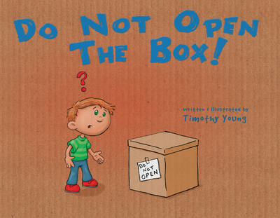 Do Not Open the Box by Timothy Young