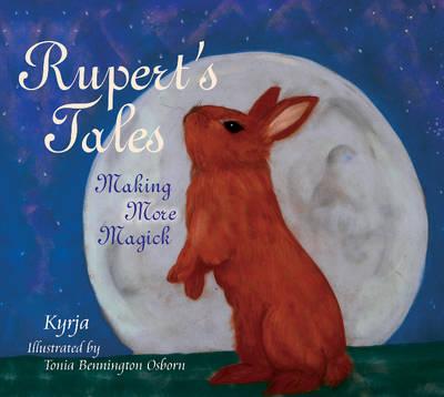 Rupert's Tales Making More Magick by Tonia Bennington Osborn