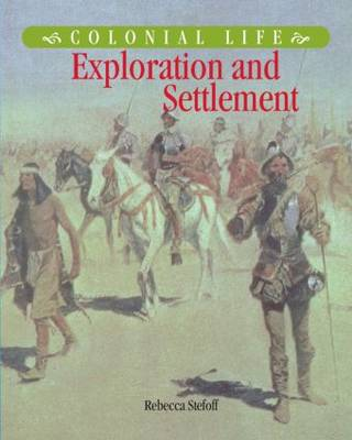Exploration and Settlement by Rebecca Stefoff