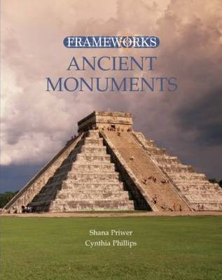 Ancient Monuments by Cynthia Phillips, Shana Priwer