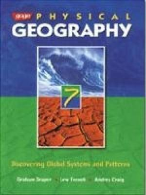 Gage Physical Geography 7: Discovering Global Systems and Patterns by Graham A. Draper, Lew French, Andrea Craig
